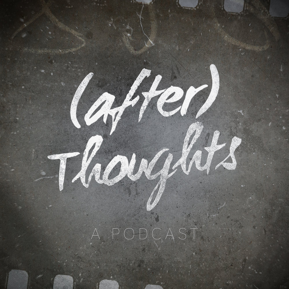(after) Thoughts A weekly discussion podcast where we rewatch movies and compare our first and second impressions. (Listen)