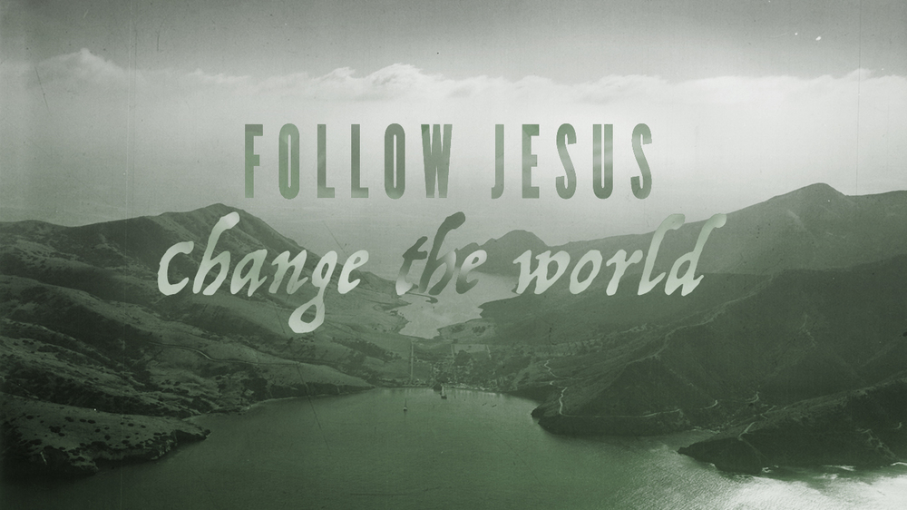 Follow+Jesus,+Change+the+World+copy.jpg