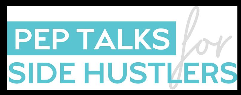 Pep-Talks-for-Side-Hustlers-3.png