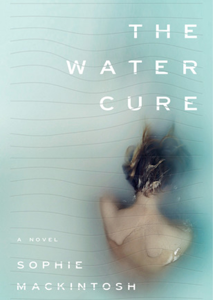 Dystopian Novels By Women - The Water Cure by Sophie Mackintosh