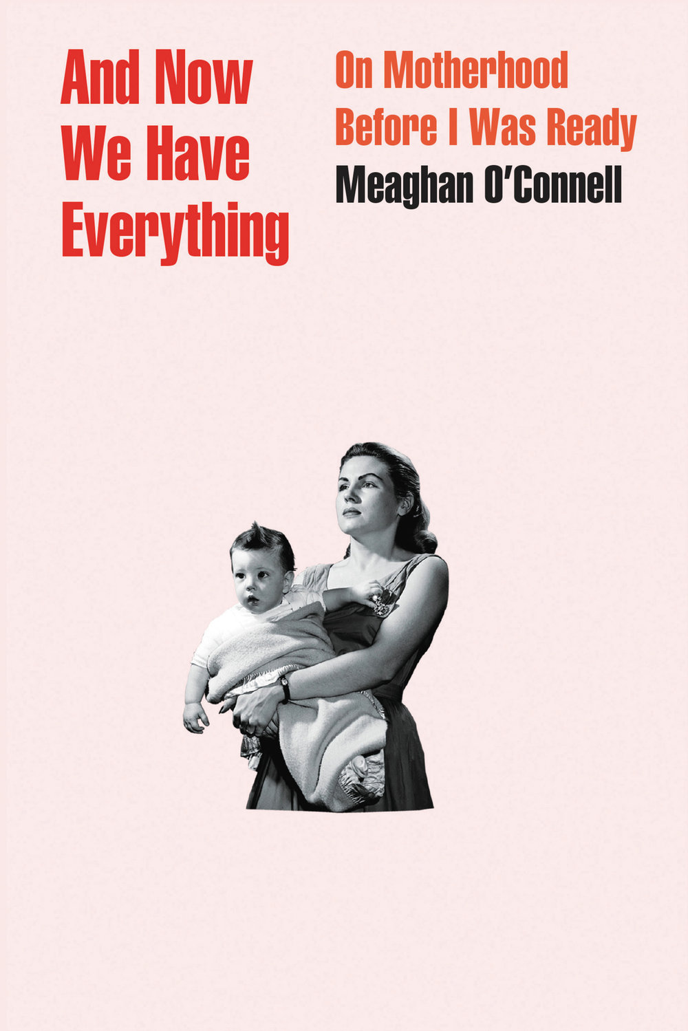 Inspiring Books By Women - And Now We Have Everything by Meaghan O'Connell