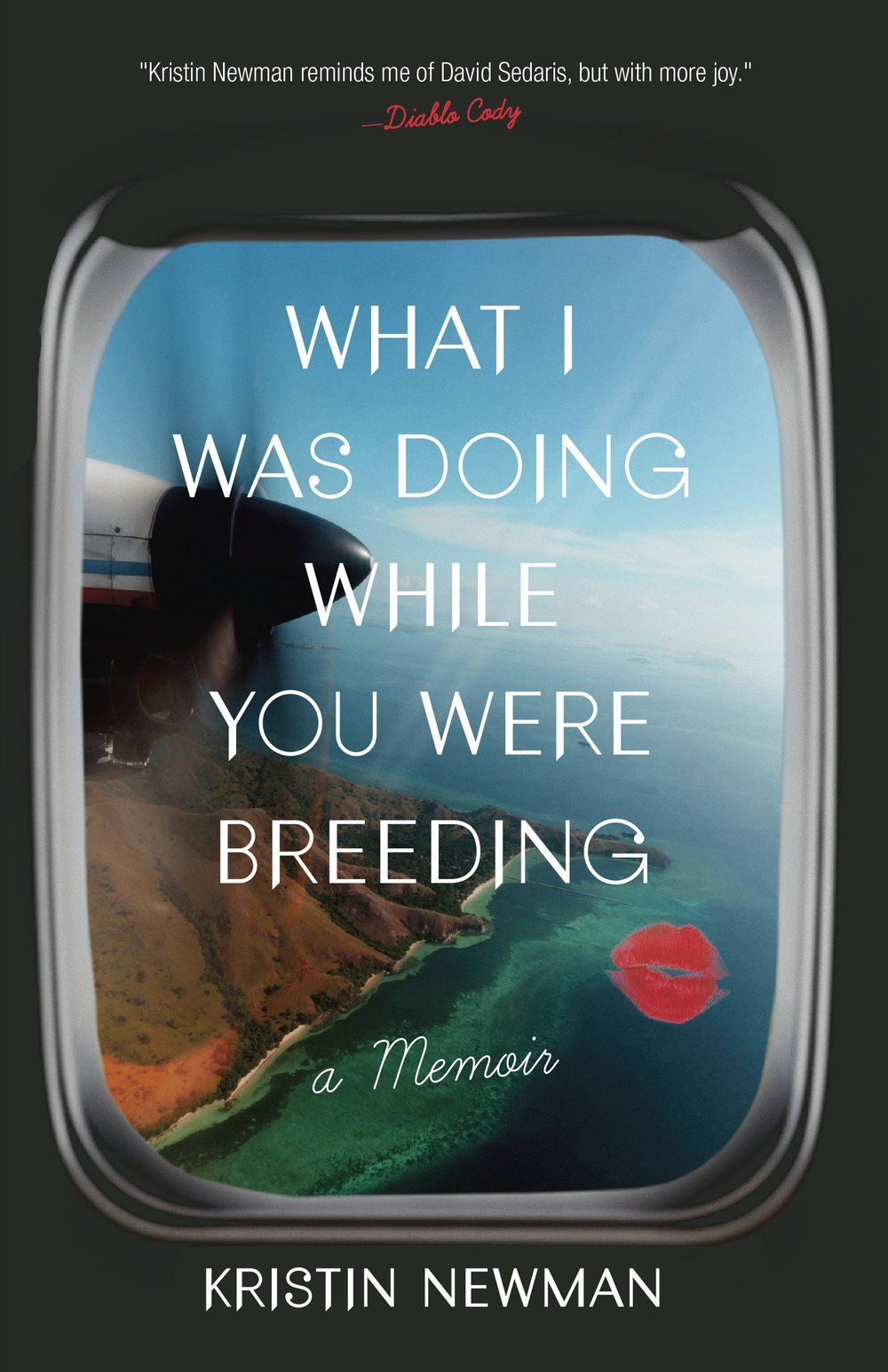 Inspiring Travel Memoirs - What I Was Doing While You Were Breeding by Kristin Newman
