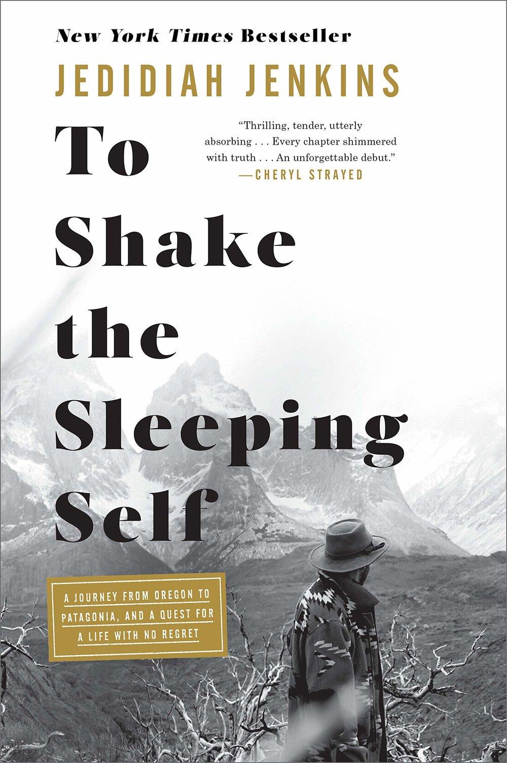 Inspiring Travel Memoirs - To Shake the Sleeping Self by Jedediah Jenkins