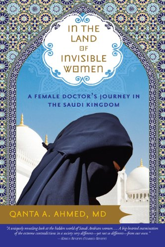 Inspiring Memoirs - In the Land of Invisible Women by Qanta A Ahmed, MD