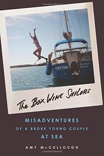 Inspiring Travel Memoirs - The Box Wine Sailors by Amy McCullough