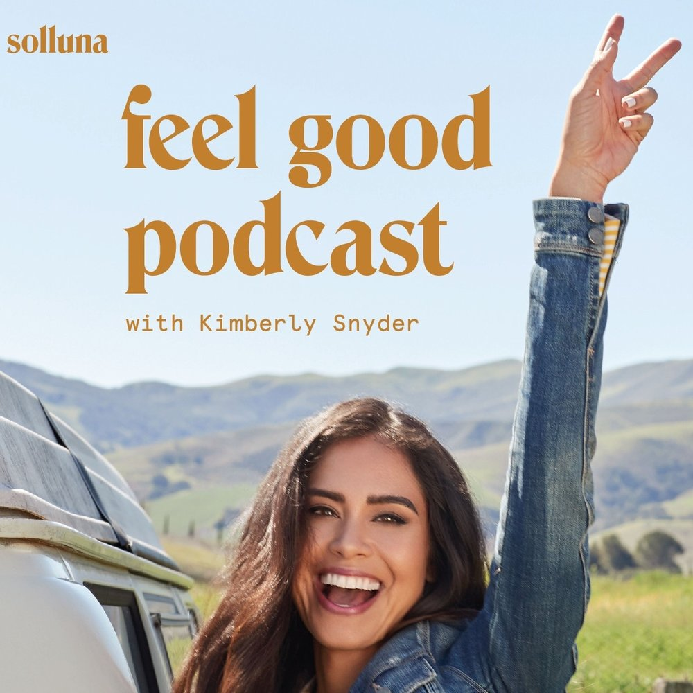 Women's Health Podcasts - Feel Good Podcast With Kimberly Snyder