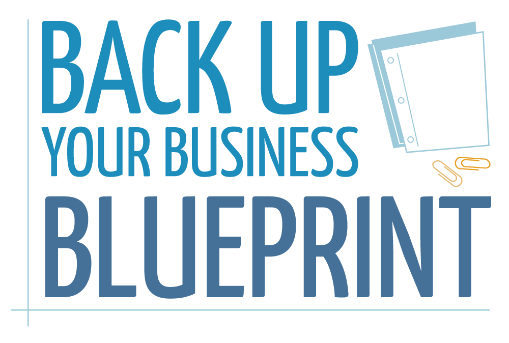 Back Up Your Business Blueprint