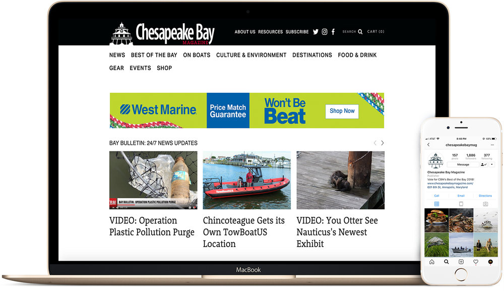 CHESAPEAKE BAY MAGAZINE - A celebrated East Coast publication - they approached us with a desire to connect with the younger generation. A revitalization of their website, diversifying of their columns, and a social strategy implementing user-generated content transformed their brand.