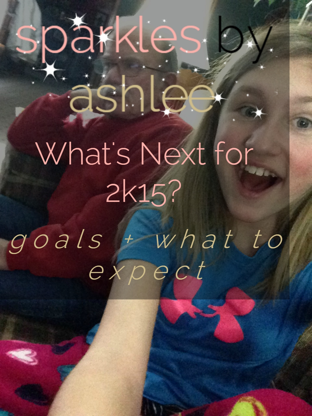 What's-Next-for-2k15-Sparkles-by-Ashlee.jpg
