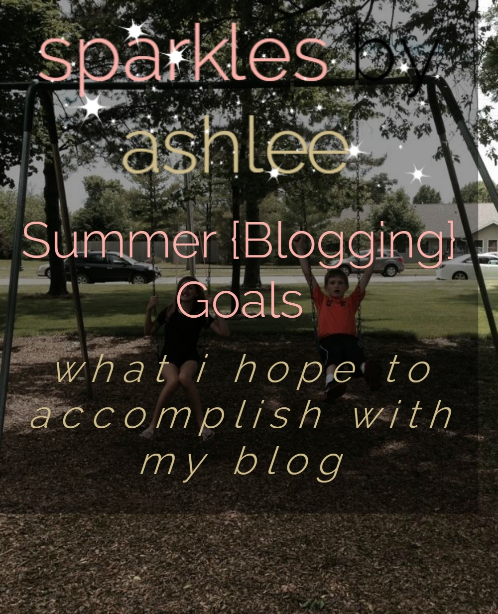 Summer-Blogging-Goals-Sparkles-by-Ashlee.jpg