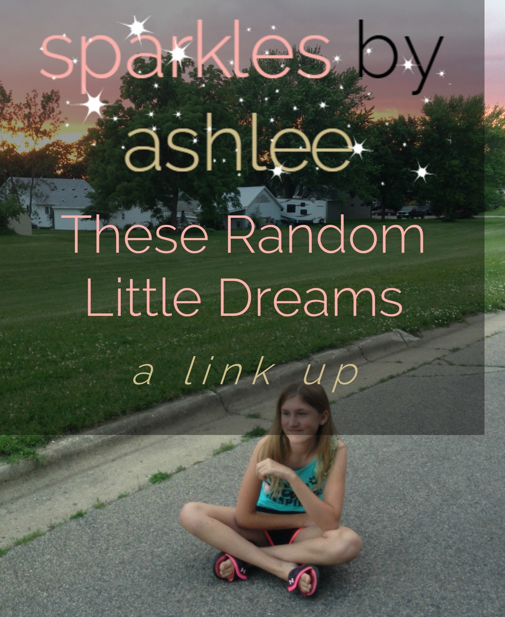 These-Random-Little-Dreams-Sparkles-by-Ashlee.jpg