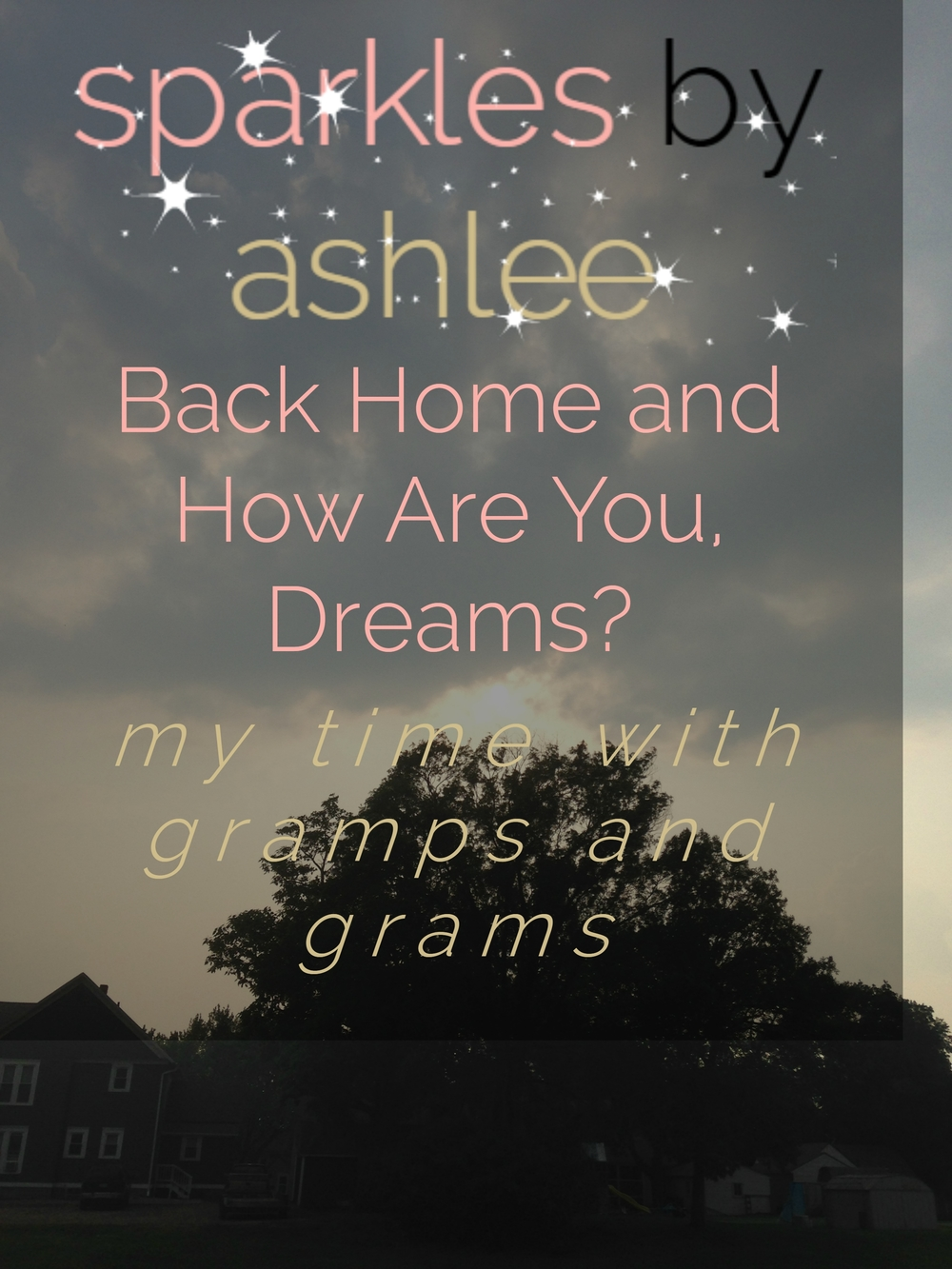 Lets-Catch-Up-Back-Home-and-How-Are-You-Dreams-Sparkles-by-Ashlee.jpg