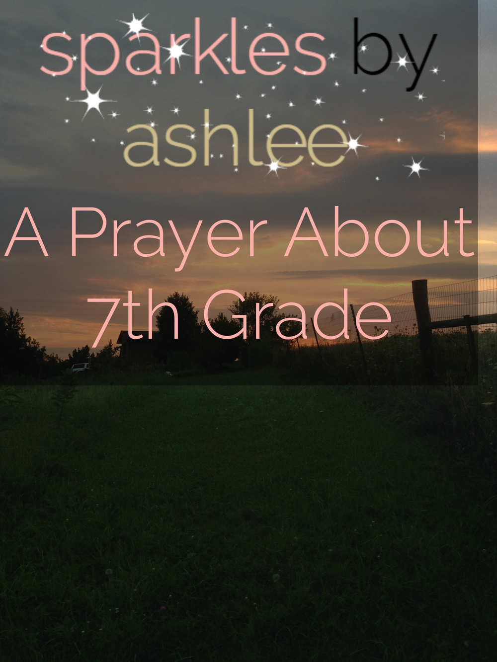 A-Prayer-About-7th-Grade-Sparkles-by-Ashlee.jpg