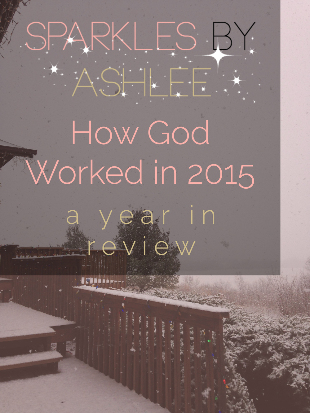 How-God-Worked-in-2015-Sparkles-by-Ashlee.jpg