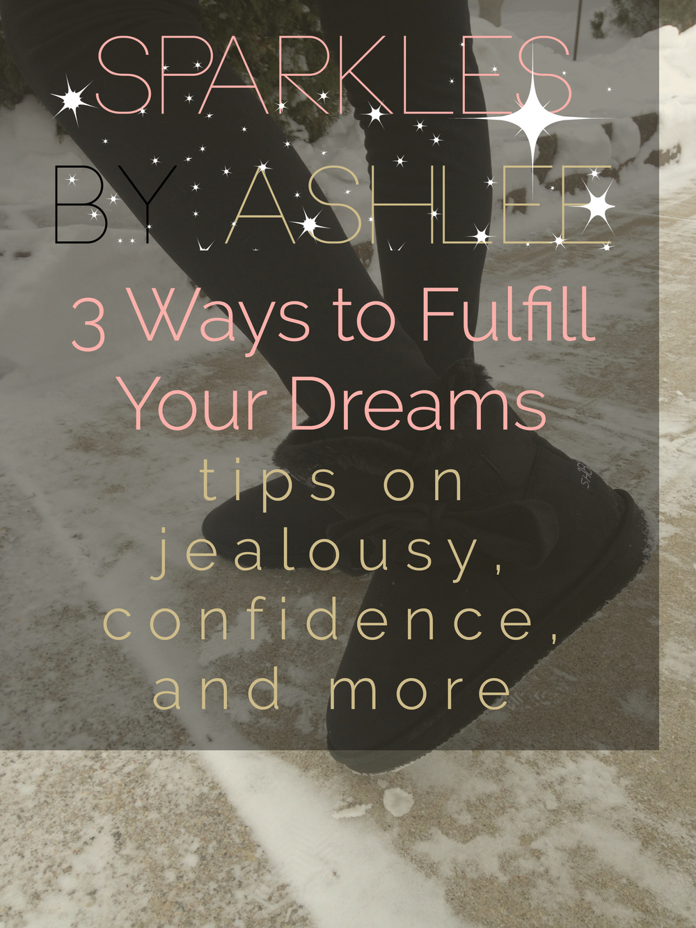 3-Ways-to-Fulfill-Your-Dreams-Sparkles-by-Ashlee.jpg
