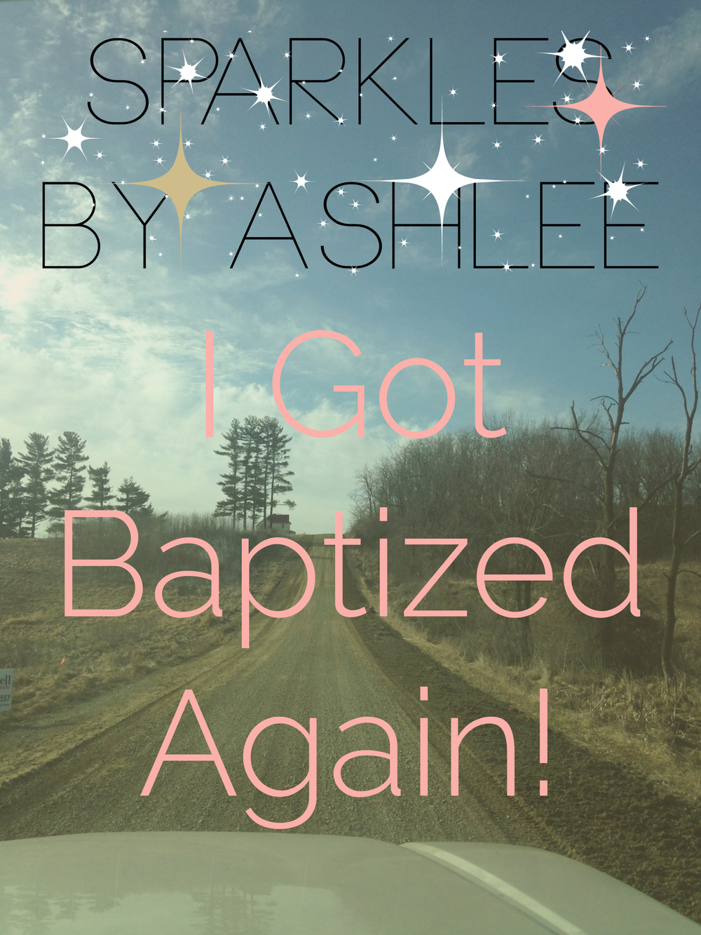 I-Got-Baptized-Again-Sparkles-by-Ashlee.jpg