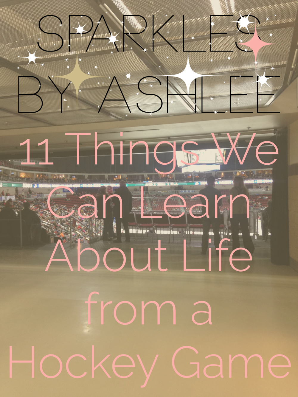 11-Things-We-Can-Learn-About-Life-from-a-Hockey-Game-Sparkles-by-Ashlee.jpg