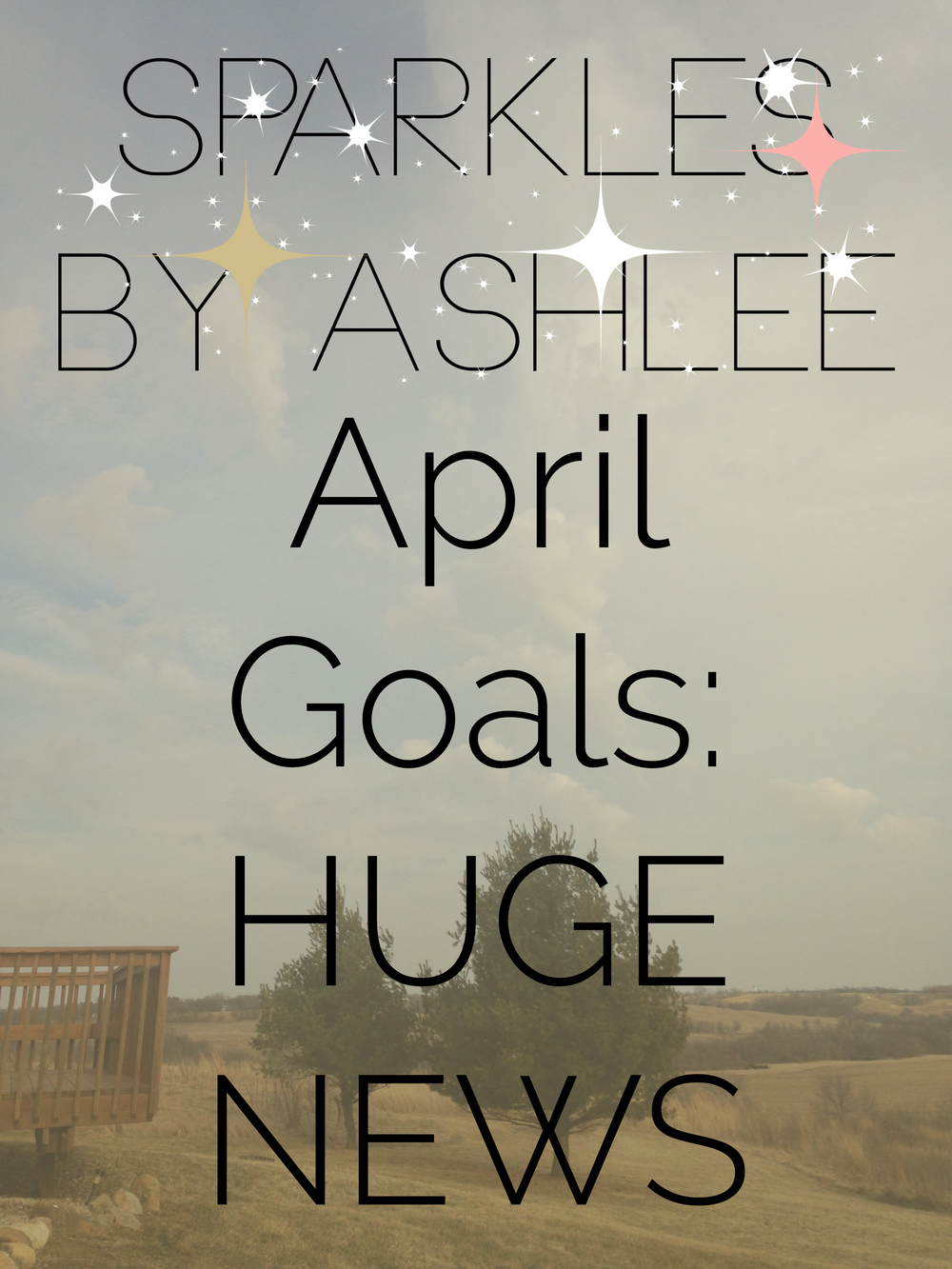April-Goals-Huge-News-Sparkles-by-Ashlee.jpg