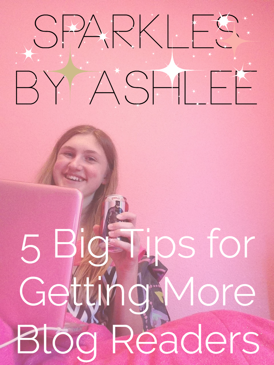 5-Big-Tips-for-Getting-More-Blog-Readers-Sparkles-by-Ashlee.jpg