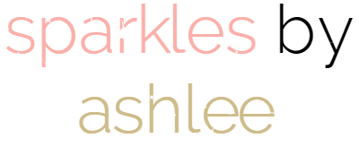 Sparkles by Ashlee: faith, funny, + fulfilling dreams