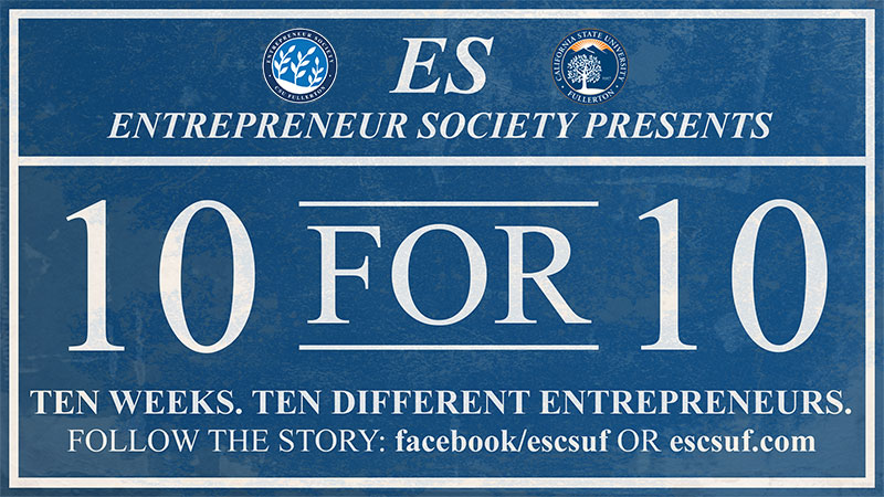 Entrepreneur Society 10 for 10 Series