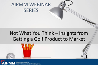 Not What You Think – Insights From Getting A Golf Product To Market.jpg