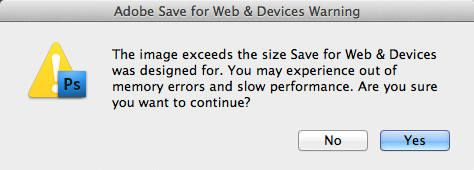 Exceeded file size for Save for Web & Devices warning