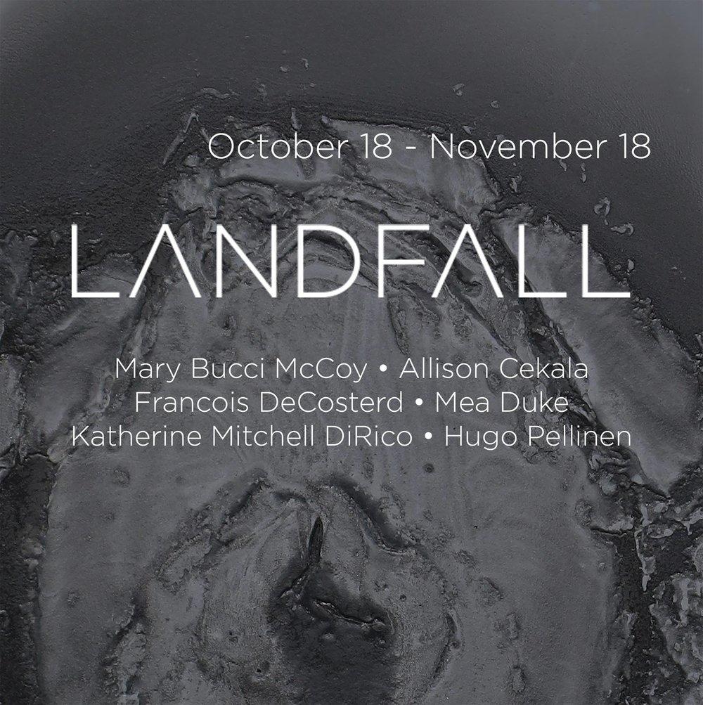 LANDFALL    Ocotober 18–November 18, 2018