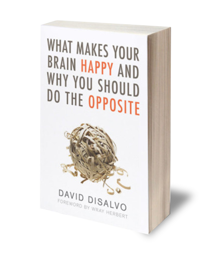 In the best-selling What Makes Your Brain Happy And Why You Should Do The Opposite , science writer David DiSalvo delved into five decades of research to explain why our brains are perilously prone to bias and delusion.