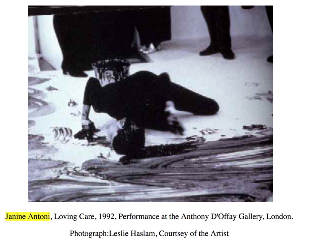 Janine Antoni washed and painted a gallery floor with her hair in the performance, Loving Care (1992).