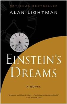 Einstein's Dreams Author: Alan Lightman Category: Science Publishing Year: 2004 Length: 144 pages