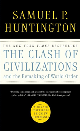 The Clash of Civilization and the Remaking of World Order   Author: Samuel Huntington   Category: Political Science   Publishing Year: 1996   Length: 368 pages