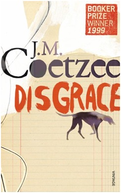Disgrace   Author: J. M. Coetzee Category: Novel Publishing Year: 1999 Length: 240 pages