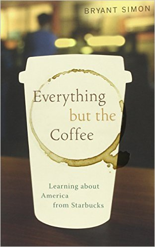 Everything but the Coffee   Learning about America from Starbucks   Author: Simon Bryant Category: Sociology Publishing Year: 2011 Length:  320 pages Difficulty: Easy