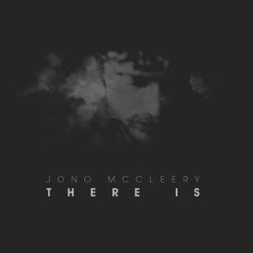 Jono McCleery There Is