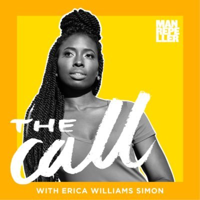 The Call - _______________________Erica Williams Simon's inspiring new podcast, and the art of asking the right question.