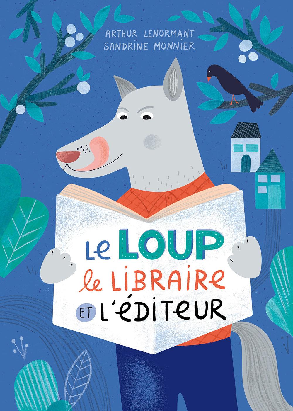 Album jeunesse : Le loup, le libraire et l'éditeur (sept 2017) : Editions Thomas Jeunesse