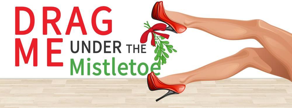 Photo Courtesy of DragMe Under the Mistletoe Facebook Page
