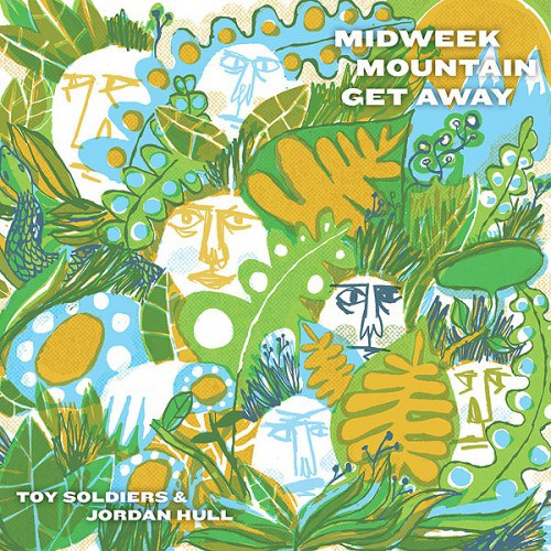 Toy Soldiers & Jordan Hull - Midweek Mountain Getaway.jpg
