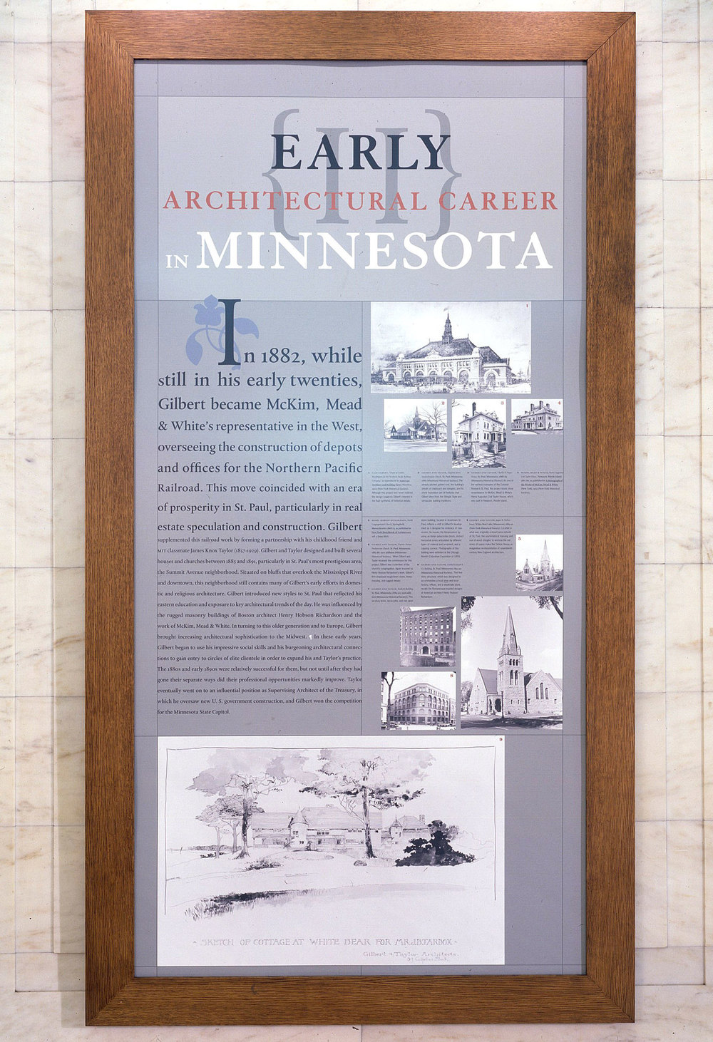 Traveling exhibition of the architect Cass Gilbert. The exhibit was designed as six large posters mounted in sturdy wood picture frames making it easy to pack and hang.