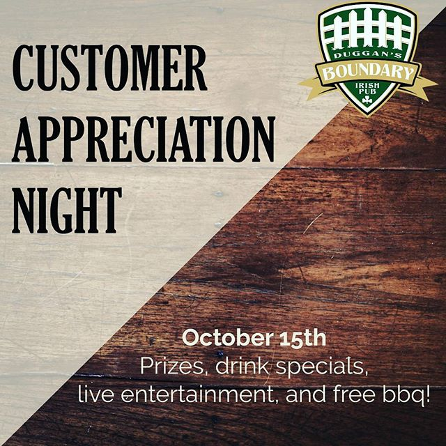 Save the date! @duggansboundary is having it's annual Customer Appreciation Night on October 15th. Live music, giveaways and so much more!!! #yeg #duggansboundary #customerappreciation #weloveyou #neighbourhoodpub