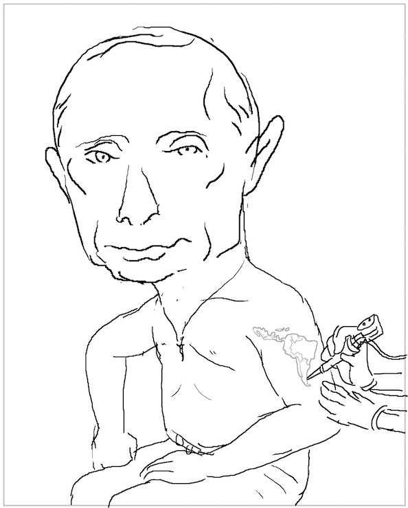 The concept: Putin is like a sleazy boyfriend. Latin America, like the naive girlfriend. To impress her, Putin gets a tattoo of Latin America on his shoulder and arm. He's wooing her, but the whole thing is very suspicious.