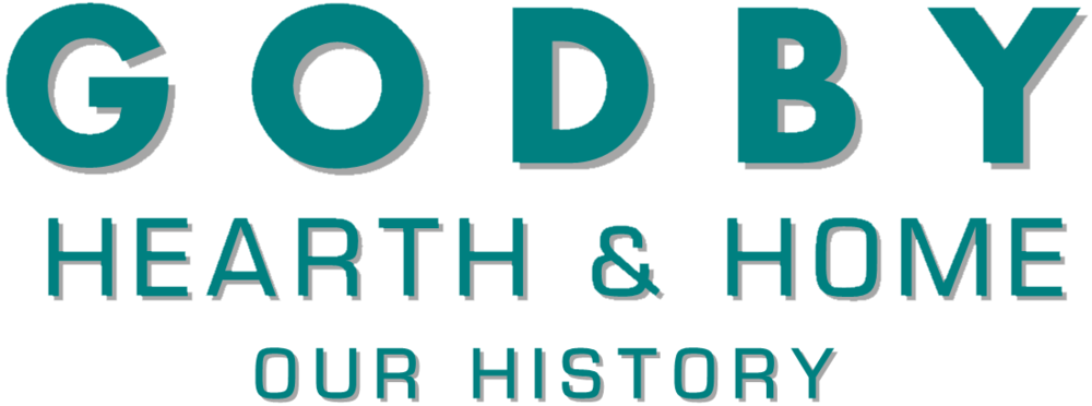 GODBY HEARTH & HOME - OUR HISTORY