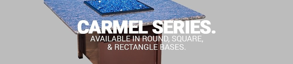 Carmel Series - Round, Square and Rectangle Bases