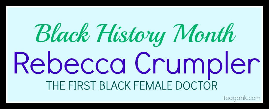 Rebecca Crumpler the first black female doctor