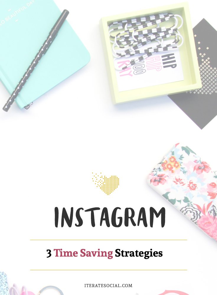 3 Time Saving Strategies for Instagram - Instagram tips for small business owners.
