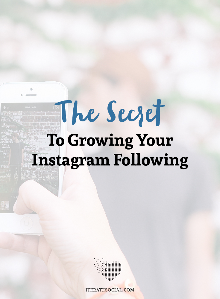 The secret you need to know to grow your Instagram following.
