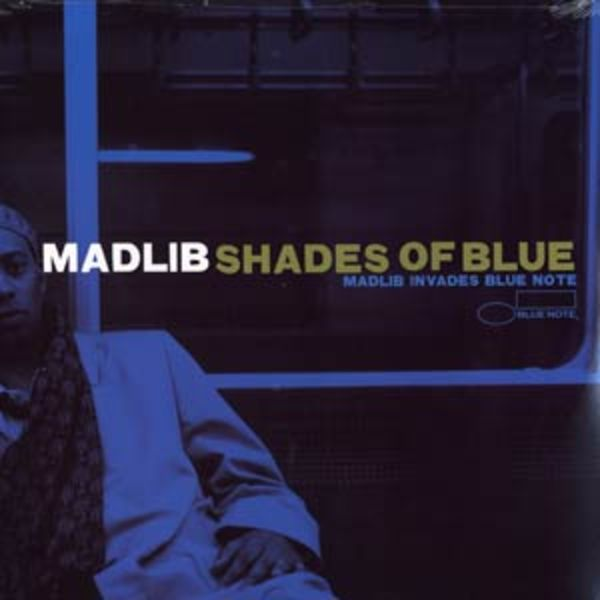 Shades Of Blue, Madlib, 2003