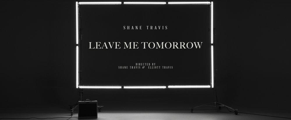 "Shane Travis ""Leave Me Tomorrow"""