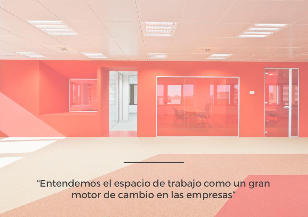 Entendemos el espacio de trabajo como un gran motor de cambio en las empresas